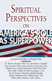 Spiritual Perspectives on America's Role as Superpower ebook by Editors at SkyLight Paths