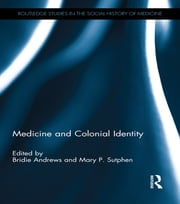 Medicine and Colonial Identity ebook by Bridie Andrews,Mary P. Sutphen