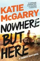 Nowhere But Here ebook by