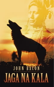 Jaga Na Kala ebook by John Bacon