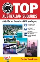 The Property Professor's Top Australian Suburbs ebook by Peter Koulizos