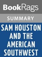Sam Houston and the American Southwest by Randolph B. Campbell | Summary & Study Guide ebook by BookRags