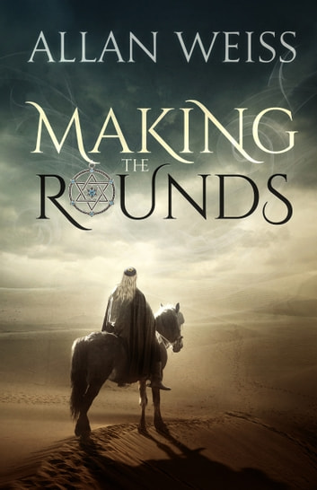 Making the Rounds ebook by Allan Weiss