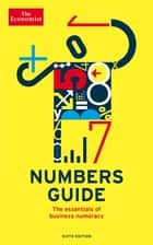 The Economist Numbers Guide 6th Edition - The Essentials of Business Numeracy ebook by The Economist