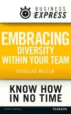 Business Express: Embracing diversity within your team - Get the best out of every member of your team ebook by Douglas Miller