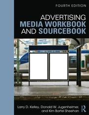 Advertising Media Workbook and Sourcebook ebook by Larry Kelley,Kim Sheehan,Donald W. Jugenheimer