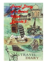 Travel Diary of a Serial Killer Part 2 ebook by Steven Brooks