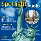 Englisch lernen Audio - New York City - Spotlight Audio 10/12 - New York City: the insiders' tour audiobook by