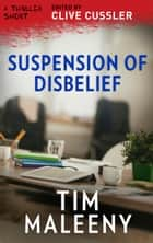 Suspension of Disbelief ebook by Tim Maleeny