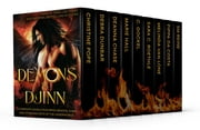 Demons & Djinn ~ Nine Complete Novels Featuring Demons, Djinn, and Other Bad Boys of the Underworld ebook by Christine Pope,Debra Dunbar,Deanna Chase,Marie Hall,C. Gockel,Sara C. Roethe,Melinda VanLone,SM Reine