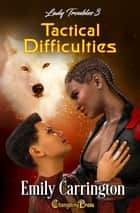 Tactical Difficulties ebook by Emily Carrington