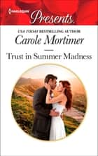 Trust in Summer Madness ebook by Carole Mortimer