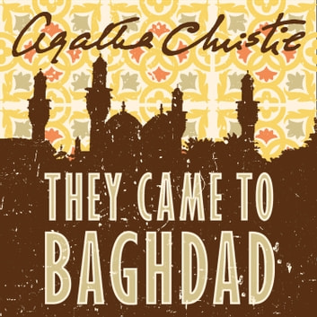 They Came to Baghdad audiobook by Agatha Christie