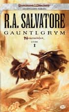 Gauntlgrym ebook by R.A. Salvatore