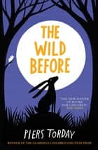 The Wild Before ebook by Piers Torday