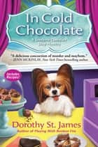 In Cold Chocolate - A Southern Chocolate Shop Mystery ebook by Dorothy St. James
