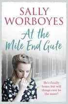 At the Mile End Gate ebook by Sally Worboyes