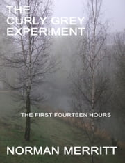 The Curly Grey Experiment ebook by Merritt, Norman