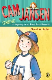 Cam Jansen: The Mystery of the Babe Ruth Baseball #6 ebook by Susanna Natti,David A. Adler