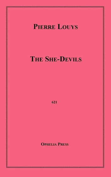 The She-Devils ebook by Pierre Louÿs