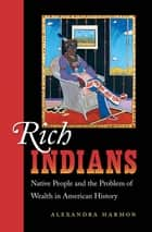 Rich Indians ebook by Alexandra Harmon