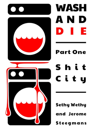 Shit City - Wash and Die ebook by Jerome Steegmans,Sethy Wethy