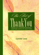 The Art of Thank You - Crafting Notes of Gratitude ebook by Connie Leas