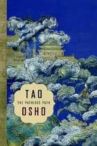 Tao: The Pathless Path ebook by Osho