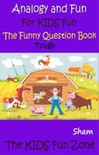 Analogy And Fun: For Kids Fun Tough Level ebook by Sham