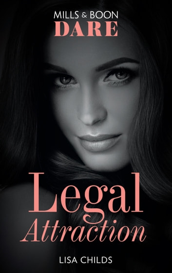 Legal Attraction (Mills & Boon Dare) (Legal Lovers, Book 2) ebook by Lisa Childs