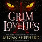 Grim Lovelies audiobook by Megan Shepherd, Gabrielle Baker
