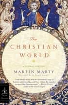 The Christian World ebook by Martin Marty