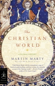 The Christian World - A Global History ebook by Martin Marty