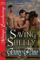 Saving Shelly ebook by Jenny Penn