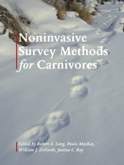 Noninvasive Survey Methods for Carnivores ebook by Justina Ray,Robert A. Long,Robert A. Long,Paula MacKay,William Zielinski