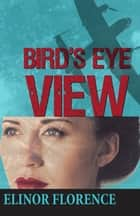 Bird's Eye View ebook by