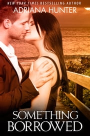 Something Borrowed (New Adult BBW Romance) ebook by Adriana Hunter