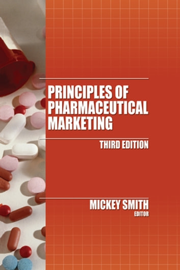 Principles of Pharmaceutical Marketing ebook by Mickey C. Smith Ph.D.