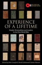 Experience of A Lifetime - People, Personalities and Leaders in the First World War ebook by John Crawford