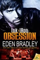 Ink and Iron: Obsession ebook by Eden Bradley