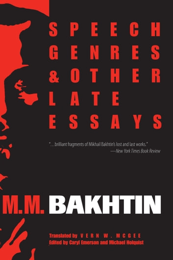 Speech Genres and Other Late Essays eBook by M. M. Bakhtin