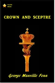 Crown and Sceptre ebook by George Manville Fenn