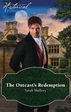 The Outcast's Redemption ebook by Sarah Mallory