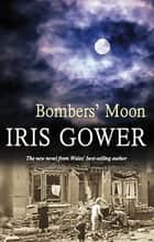 Bombers' Moon ebook by Iris Gower