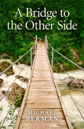 A Bridge to the Other Side ebook by Michael P. Berman