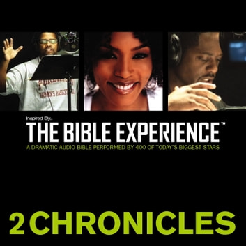 Inspired By … The Bible Experience Audio Bible - Today's New International Version, TNIV: (13) 2 Chronicles audiobook by Zondervan