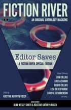 Fiction River Special Edition: Editor Saves - An Original Anthology Magazine ebook by Fiction River, Kristine Kathryn Rusch, Dean Wesley Smith,...
