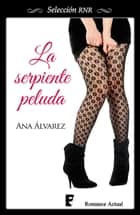 Serpiente peluda ebook by Ana Álvarez