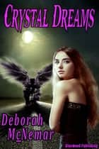 Crystal Dreams ebook by Deborah McNemar
