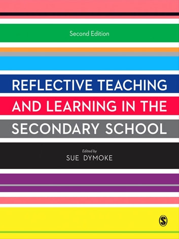 Reflective Teaching and Learning in the Secondary School ebook by